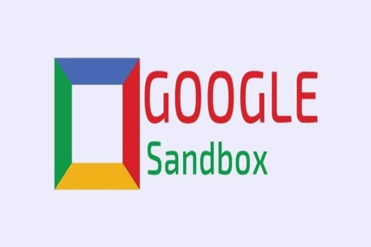 Google Sandbox Nedir? Nasıl Çıkılır?